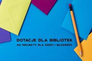 Grafika dotacji dla bibliotek na projekty dla dzieci i młodzieży