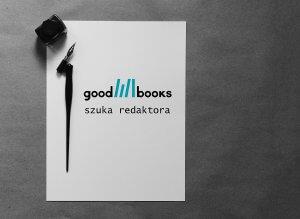 Kartka z napisem Good Books szuka redaktora
