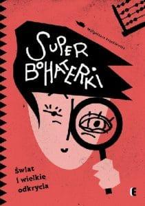 Okładka książki Superbohaterki. Świat i wielkie odkrycia