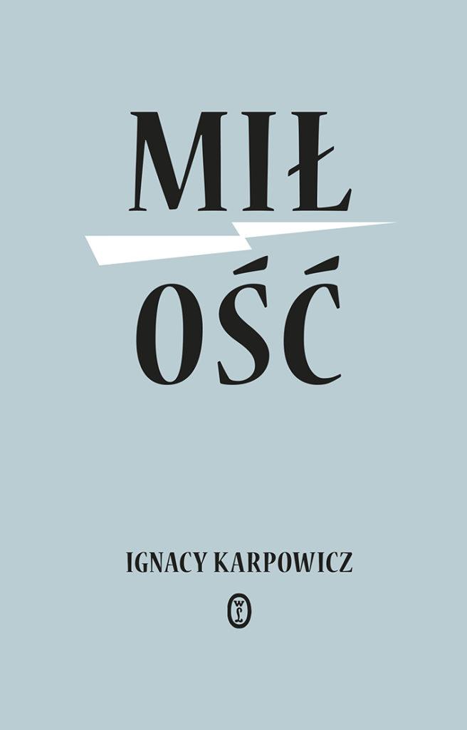 """zakupy bibliotek """"Miłość"""" Ignacy Karpowicz"""