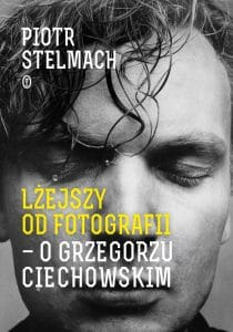 Stelmach Biografia Ciechowski