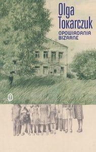 """Olga Tokarczuk """"Opowiadania bizarne""""- nowość wydawnicza"""