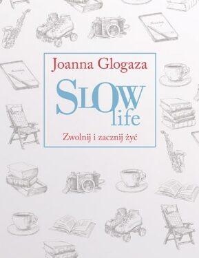 """""""Slow life, Zwolnij i zacznij."""""""