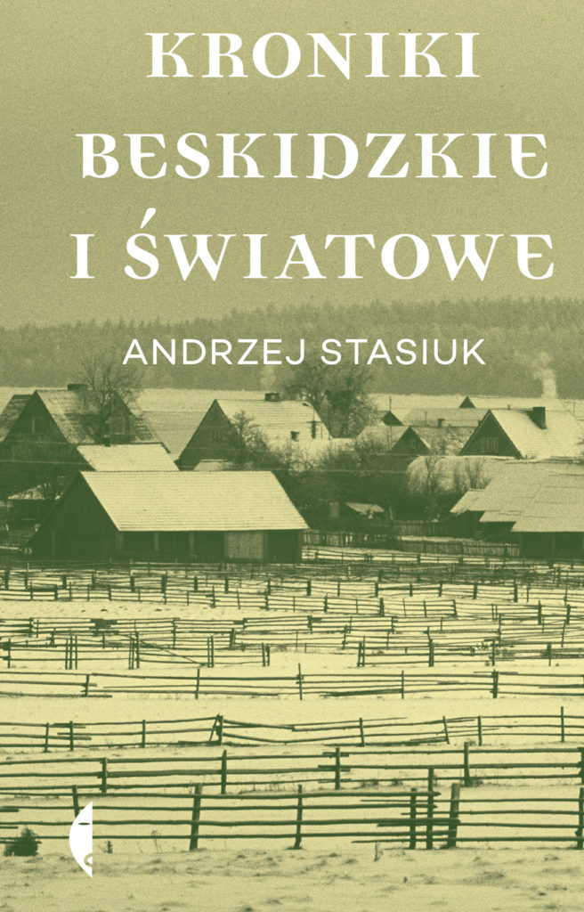 """Biblioteka Narodowa 2018 Andrzej Stasiuk """"Kroniki beskidzkie i światowe"""""""