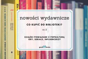 Baner artykułu Nowości wydawnicze. Co kupić do biblioteki?