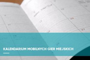 Zdjęcie kalendarza z podpisem kalendarium najbliższych mobilnych gier miejskich