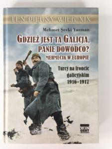 Okładka książki Gdzież jest ta Galicja panie dowódco