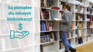 Dofinansowanie dla bibliotekarzy do 26 roku życia