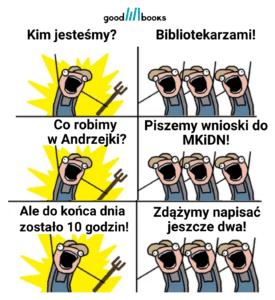 Pisanie wniosków do MKiDN Goodbooksowe memy
