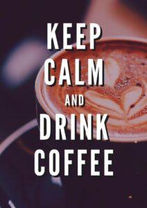 Grafika Keep calm and drink coffee