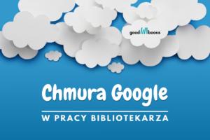 webinar dla bibliotekarzy o Chmurze Google