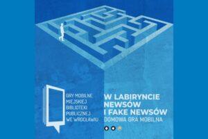 Plakat gry mobilnej W labiryncie newsów i fake newsów