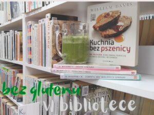 Biblioteka Bezglutenowa - Biblioteka Publiczna w Dzielnicy Bemowo m.st. Warszawy