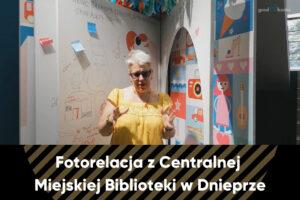 Fotorelacja z Centralnej Miejskiej Biblioteki w Dnieprze