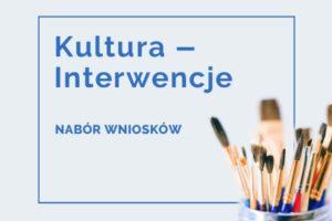 Plakat programu dotacyjnego Kultura Interwencje 2021