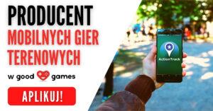 Oferta pracy: producent mobilnych gier terenowych