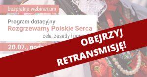 Rzogrzewamy polskie serca - retransmisja webinarium